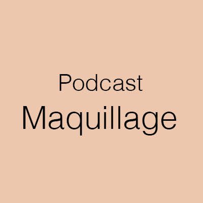 podcast beauté maquillage